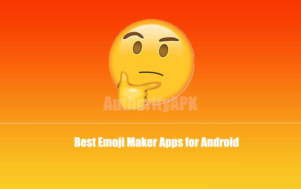Top 7 Best Emoji Maker Apps For Android Free Download Authorityapk
